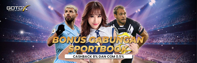 BONUS GABUNGAN CASHBACK 8% & COMM 0.5% MINGGUAN - SPORTSBOOK HOKI GOTOX